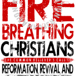 "Intro to Fire – The Power and Purpose of a Common Believer (Excerpt from ""Fire Breathing Christians"")"