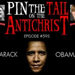 Pin the Tail on the Antichrist: Barack Obama (Episode #593)