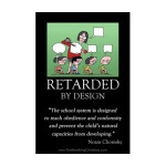 "Retarded by Design: The Mind Blowing Success of State-Controlled ""Education"""