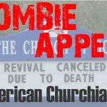 The Zombie Appeal of American Churchianity