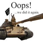 "Oops! We ""accidentally armed ISIS""…again…"