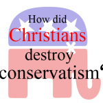 How did Christians destroy conservatism?