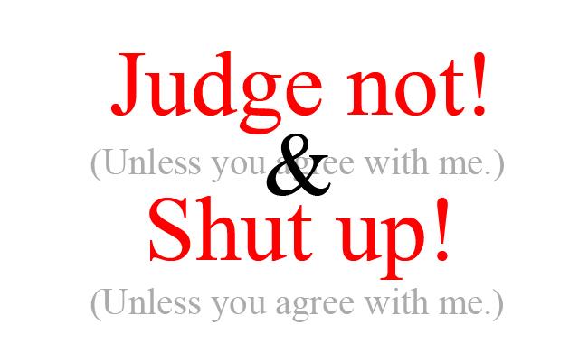 JudgeNotAndShutUp