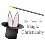 The Curse of Magic Christianity: Praying that God will do miraculously what we refuse to do through obedience.