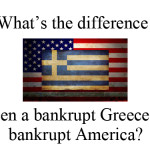 What's the difference between a bankrupt Greece and a bankrupt America?