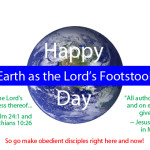 Happy Earth as the Lord's Footstool Day!