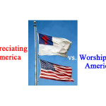 Appreciating America vs. Worshiping America