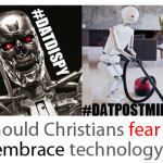 Isn't our robotic future exciting? (Or: Should Christians fear or embrace technology?)