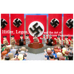 Hitler, Legos and the Art of Worldview Domination