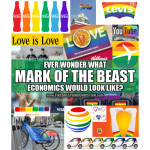 "Corporate America's Big Gay Push (Or: ""Mark of the Beast"" economics, here we come!)"