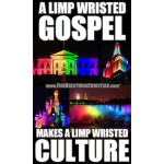 Limp Wristed Gospels Make Limp Wristed Cultures