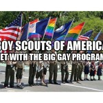 Boy Scouts of America get with the Big Gay Program.