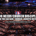"Who needs church discipline when you can have ""church"" growth instead?"