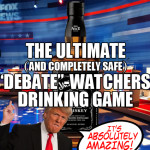 "The Ultimate (and completely safe) ""Debate""-Watchers' Drinking Game"