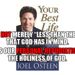 "Sin is not merely ""less than God's best for you"". Sin is our personal rejection of the holiness of God."