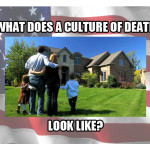"What does a ""culture of death"" look like and how do we change it?"