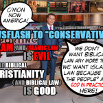 "Fox News Equates God's Law With Islam. American ""Conservative Christians"" say, ""Amen!"""