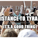 Resistance to Tyranny is Obedience to God (Thank you for the reminder, Kim Davis.)