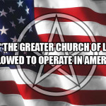 "Should ""The Greater Church of Lucifer"" be allowed to operate in America?"
