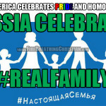 America Goes Gay While Russia Celebrates #RealFamily