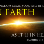 """…on earth as it is in heaven."""