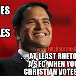 "Marco Rubio: ""God's rules always win."" Now ignore 'em all and vote for me!"