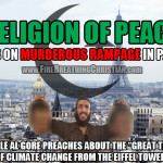 """Religion of Peace"" goes on murderous rampage in Paris…as Al Gore warns about Global Warming from the Eiffel Tower."