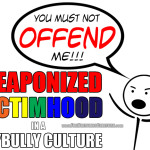 Weaponized Victimhood in a Crybully Culture