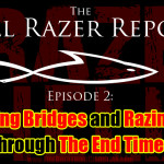 """Building Bridges and Razing Hell Through The End Times"" – The Hell Razer Report Podcast"