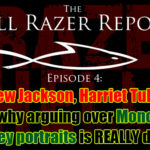 """Andrew Jackson, Harriet Tubman, and why arguing over Monopoly Money portraits is REALLY dumb."" – The Hell Razer Report Podcast"