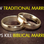 "How ""Traditional Marriage"" Helps Kill Biblical Marriage"
