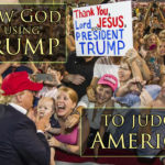 7 Things God Is Using Trump To Teach America