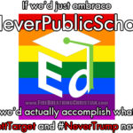 #NeverPublicSchools actually accomplishes what #BoycottTarget and #NeverTrump never will.