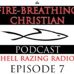 How fear-fueled politics compels cowardly American Christians to choose wicked leadership. – Fire Breathing Christian Podcast Episode 7