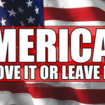 America: Love Him or leave it!