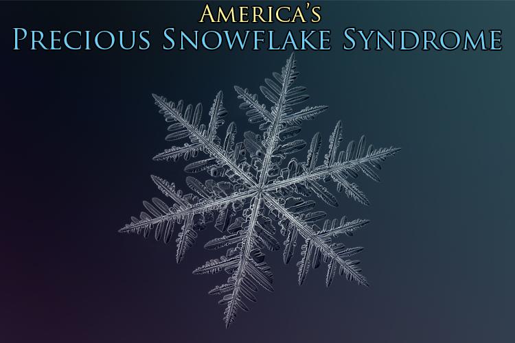 PreciousSnowflakeSyndrome