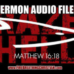 Sermon Audio Files Posted (Score another one for the awesomeness of technology!)