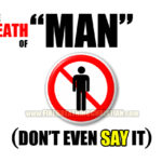 "The Death Of ""Man"" (You can't even use the word anymore)"