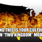 "How A ""Two Kingdoms"" Mindset Is Escorting America To Hell"