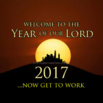 Welcome to the Year of our Lord, 2017. Now get to work.