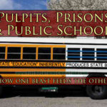 Pulpits, Prisons, and Public Schools