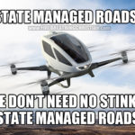"Soaring Above The ""Need"" For State Managed Roads"