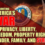 Confronting (or at least noticing) America's coordinated wars on privacy, liberty, freedom, gender, family, and Syria.