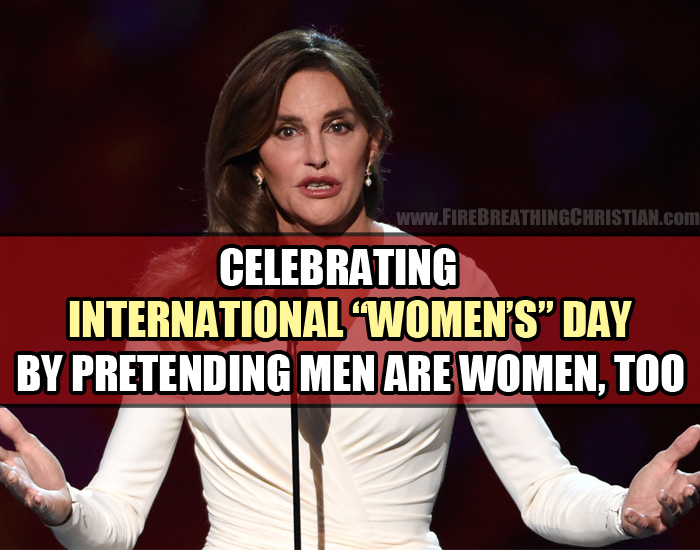 "What Does ""International Women's Day"" Even Mean When Men Are Women Too?"