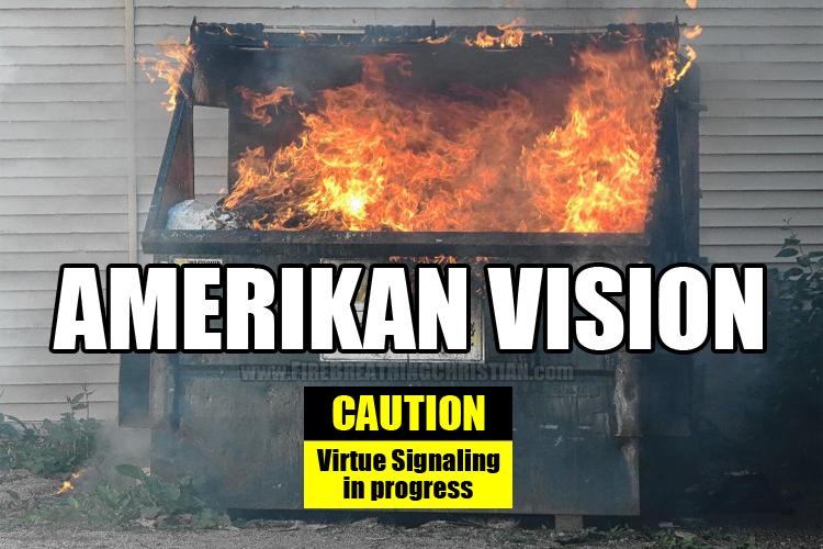 [Image: AmerikanVisionDumpsterFireV2.jpg]