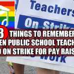 3 Things To Remember When Public School Teachers Go On Strike For Pay Raises