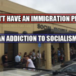 Want to actually end the illegal immigration problem? Ditch the Welfare State.