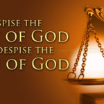 To despise the Law of God is to despise the Son of God. (Or: Truth you won't hear in most American churches.)