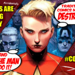 How SJW's Are (Accidentally) Liberating Comics By Running Marvel & DC Into The Ground