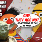 Yoda Declares Bert & Ernie NOT Gay; Sends SJW's Into Hateful Rage